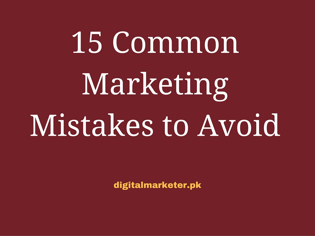 15 Common Marketing Mistakes to Avoid
