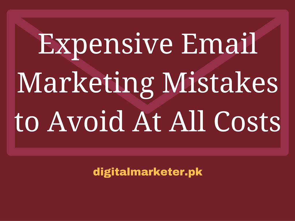 Expensive Email Marketing Mistakes to Avoid At All Costs
