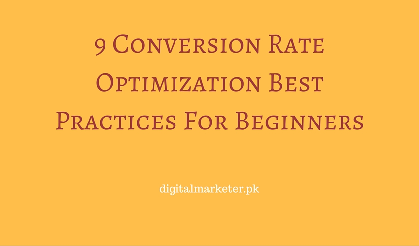 9 Conversion Rate Optimization Best Practices For Beginners