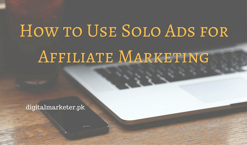 How to Use Solo Ads for Affiliate Marketing