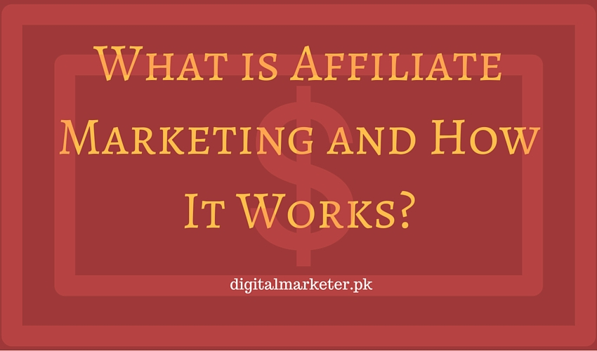 What is Affiliate Marketing and How It Works?