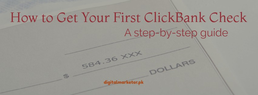 How to Get Your First ClickBank Check